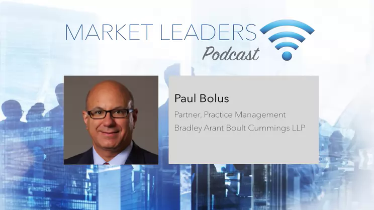 Institutionalizing Great Client Service - Market Leaders Podcast with Paul Bolus, Bradley