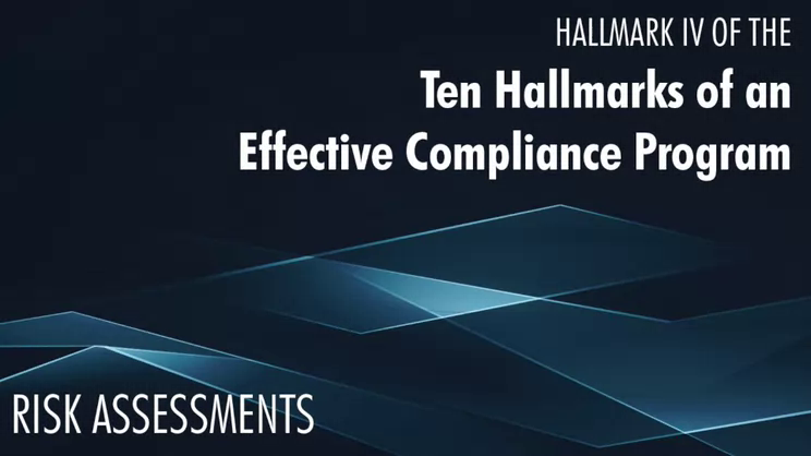 10 Hallmarks of an Effective Compliance Program - #4 Risk Assessments