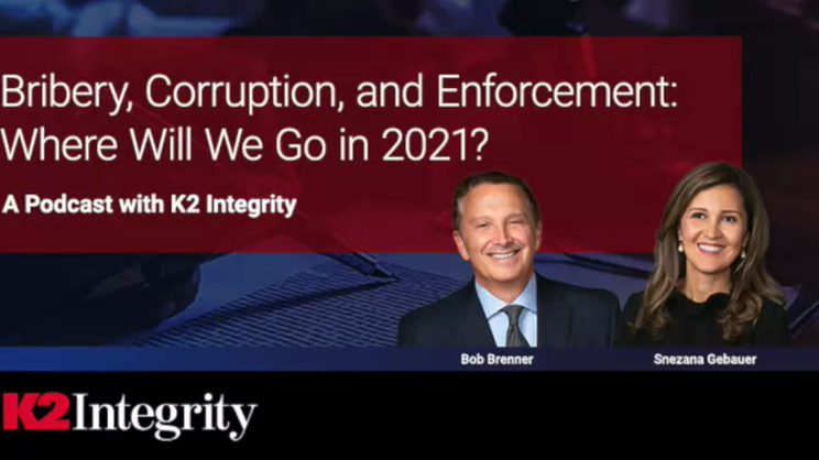 Integrity Matters: Assessing the Corporate Compliance Climate in 2021-Anti-Bribery and Anti-Corruption Enforcement in 2021