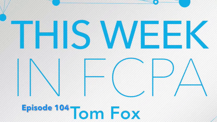 This Week in FCPA-Episode 104, week ending May 25, 2018 - the We're No. 1 edition