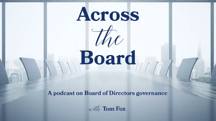 Across the Board-Episode 15, Joe Howell on Board Governance and Risk Oversight