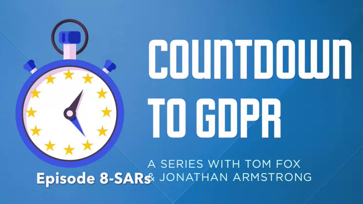 Countdown to GDPR: Episode 8 - Subject Access Requests (SARs)