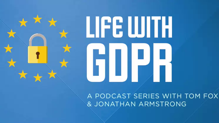 Life With GDPR: Episode 33- Lessons Learned in Year 1 of GDPR, Part 3