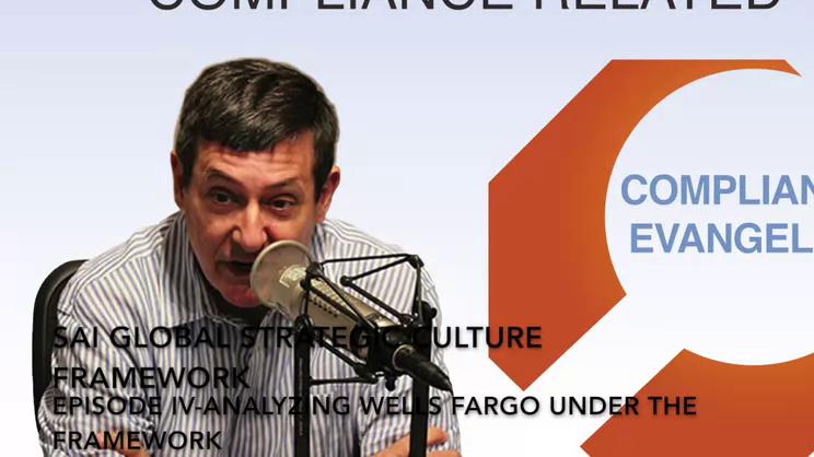 A Strategic Culture Framework to Manage Risk: Part IV-Analyzing Wells Fargo Under the Framework