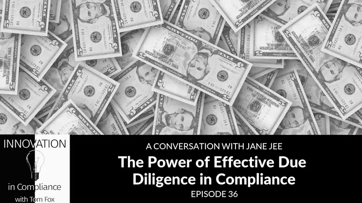 Innovation in Compliance: The Power of Effective Due Diligence in Compliance with Jane Jee