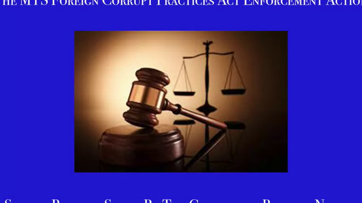 MTS Foreign Corrupt Practices Act Enforcement Action: Part IV – the Individual Indictments