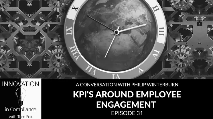 Innovation in Compliance: KPIs Around Employee Engagement with Philip Winterburn