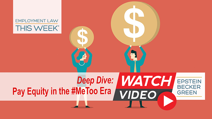 Employment Law This Week®: Pay Equity in the #MeToo Era