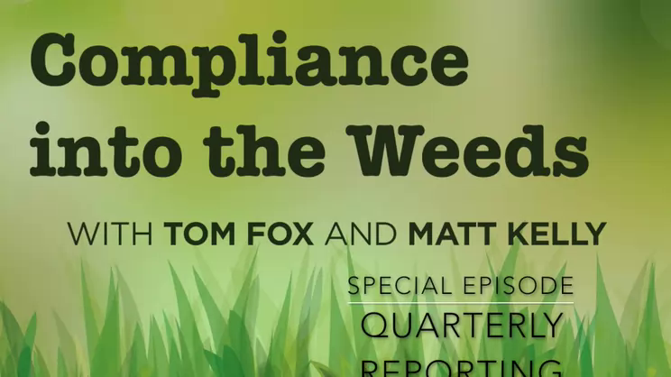 Compliance into the Weeds: Quarterly Reporting Discussion