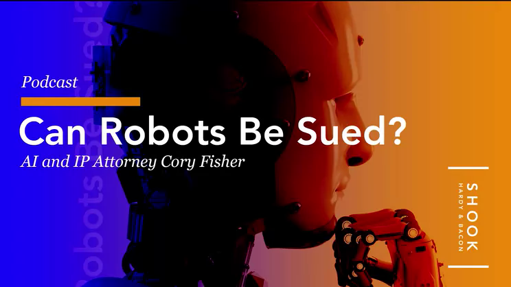 Can Robots Be Sued? Q&A With Cory Fisher