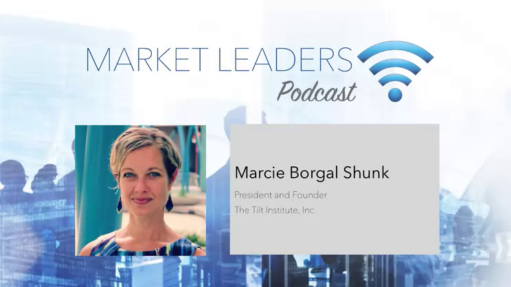 Using Competitive Intelligence To Drive Change - Market Leaders Podcast with Marcie Shunk, Tilt Institute