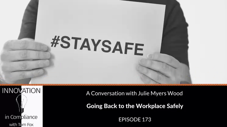 Innovation in Compliance - Going Back to the Workplace Safely with Julie Myers Wood