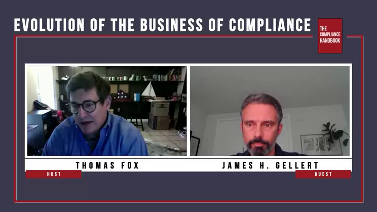 The Compliance Handbook - Evolution of the Business of Compliance with James H. Gellert