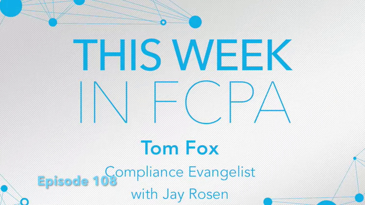 This Week in FCPA-Episode 108 - the Headin' to Boston edition