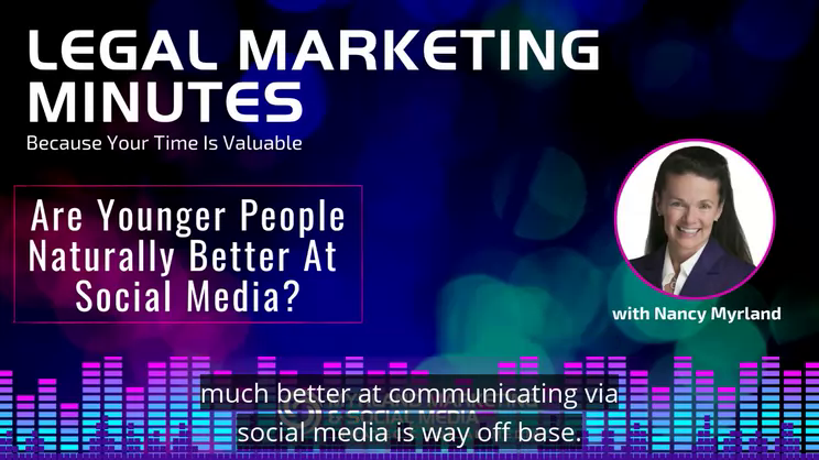 [EP. 40: LEGAL MARKETING MINUTES] Are Younger People Better At Social Media (video)?