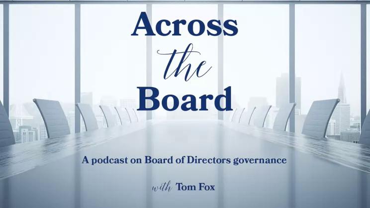 Across the Board-Episode 17, Marsha Ershaghi Hames on Board Accountability