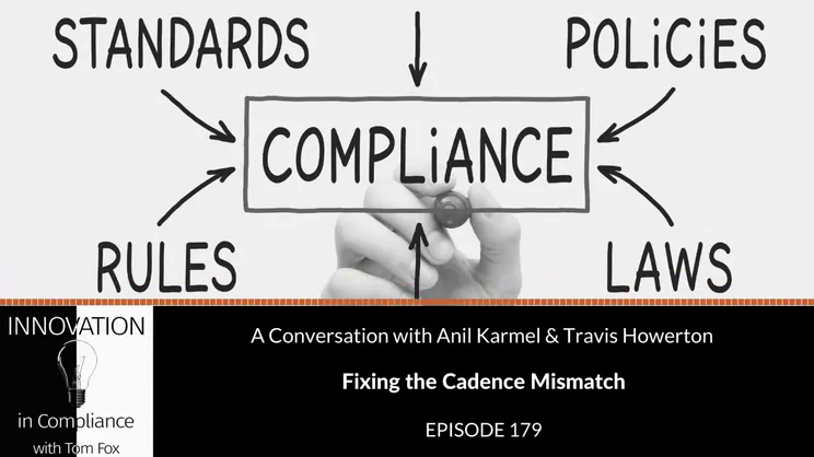 Innovation in Compliance - Fixing the Cadence Mismatch with Anil Karmel & Travis Howerton