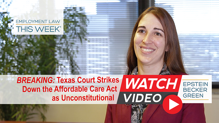 Texas Court Strikes Down the Affordable Care Act as Unconstitutional - Employment Law This Week® - Breaking News