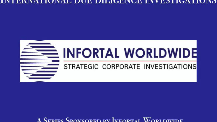 International Due Diligence Investigations: Episode 1-When basic due diligence is no longer enough