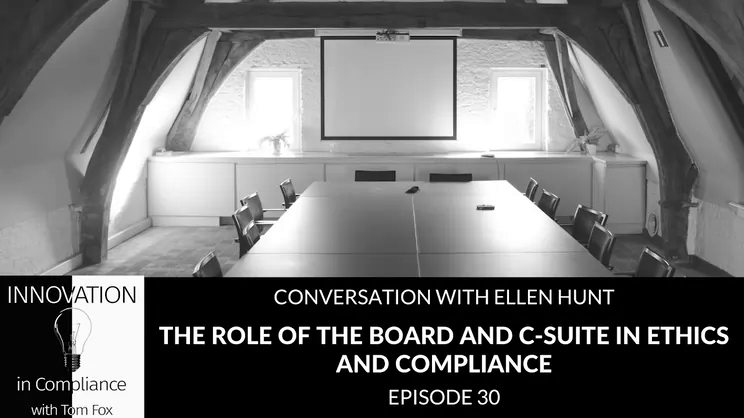 Innovation in Compliance: The Role of the Board and C-Suite in Ethics and Compliance