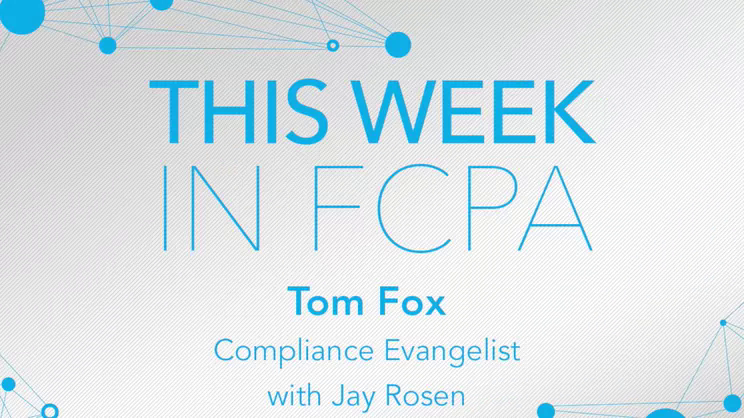 This Week in FCPA-Episode 155, week ending May 24, 2019 – the Memorial Day edition